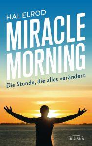 Persönlichkeitsentwicklung Miracle Morning von Hal Elrod